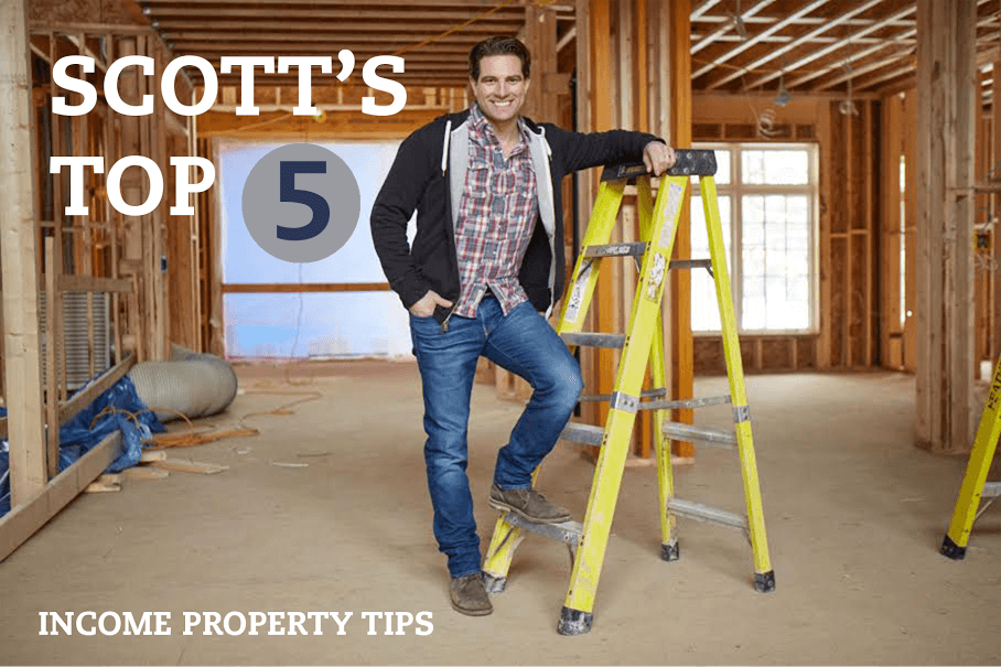 Scott's Top 5 Income Property Tips