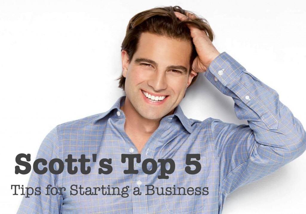 Scott's Top 5 - Tips for Starting a Business 2